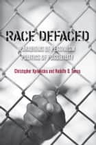 Race Defaced ebook by Rodolfo Torres,Christopher Kyriakides
