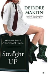 Straight Up ebook by Deirdre Martin
