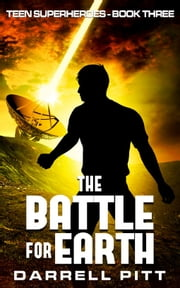 The Battle for Earth ebook by Darrell Pitt