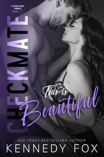 Checkmate: This is Beautiful (Logan & Kayla, #2) - Checkmate Duet Series, #6 ebook by Kennedy Fox