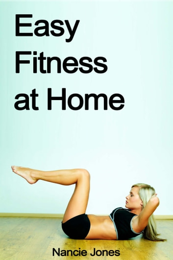 Easy Fitness at Home ebook by Nancie Jones