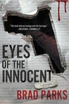Eyes of the Innocent ebook by Brad Parks
