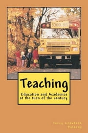 Teaching Education and Academics at the Turn of the Century ebook by Terry Crawford Palardy