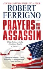 Prayers for the Assassin ebook by Robert Ferrigno