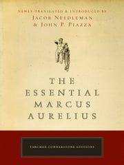The Essential Marcus Aurelius ebook by Jacob Needleman,John Piazza