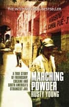 Marching Powder ebook by Rusty Young
