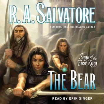 The Bear - Book Four of the Saga of the First King audiobook by R. A. Salvatore