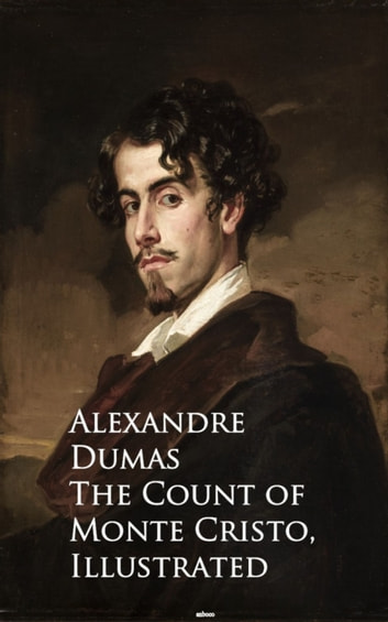 The Count of Monte Cristo - Bestsellers and famous Books ebook by Alexandre Dumas