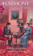Partita a scacchi - Harmony History ebook by Anne Herries