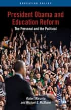President Obama and Education Reform ebook by R. Maranto,M. McShane