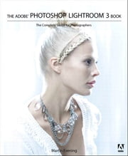 The Adobe Photoshop Lightroom 3 Book - The Complete Guide for Photographers ebook by Martin Evening