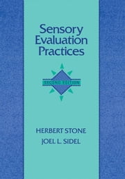 Sensory Evaluation Practices: Food and Science Technology Series ebook by Stone, Herbert