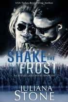 Shake The Frost ebook by Juliana Stone