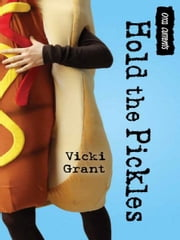 Hold the Pickles ebook by Vicki Grant