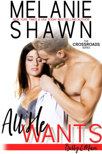 All He Wants – Billy & Maxi ebook by Melanie Shawn