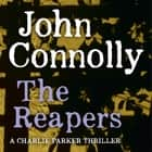 The Reapers - A Charlie Parker Thriller: 7 audiobook by John Connolly