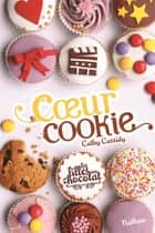Coeur Cookie - Tome 6 ebook by Cathy Cassidy,Anne Guitton