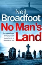 No Man's Land - A fast-paced thriller with a killer twist ebook by Neil Broadfoot