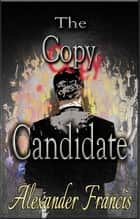 The Copy Candidate ebook by Alexander Francis