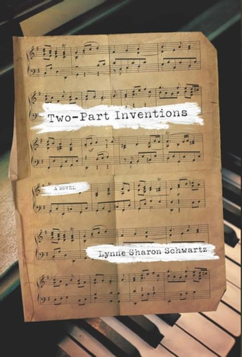 Two-Part Inventions - A Novel ebook by Lynne Sharon Schwartz