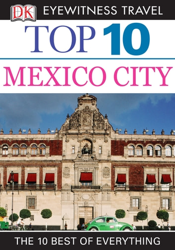 Top 10 Mexico City ebook by DK Travel
