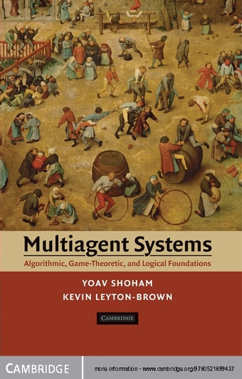 Multiagent Systems - Algorithmic, Game-Theoretic, and Logical Foundations ebook by Yoav Shoham,Kevin Leyton-Brown