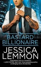 The Bastard Billionaire ebook by Jessica Lemmon