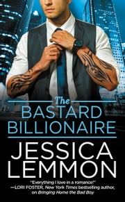 The Bastard Billionaire 電子書籍 by Jessica Lemmon