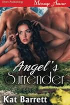 Angel's Surrender ebook by Kat Barrett