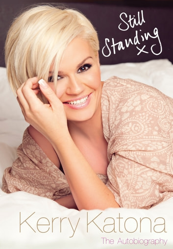 Still Standing - The Autobiography ebook by Kerry Katona