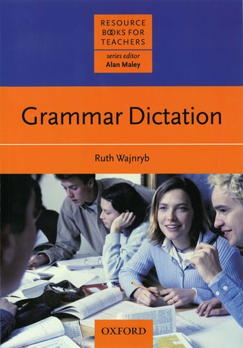Grammar Dictation - Resource Books for Teachers ebook by Ruth Wajnryb