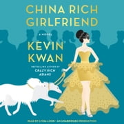 China Rich Girlfriend - A Novel audiobook by Kevin Kwan