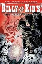 Billy the Kid's Old-Timey Oddities Volume 1 ebook by Eric Powell