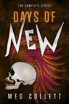 Days of New: The Complete Collection (Serials 1-5) ebook by