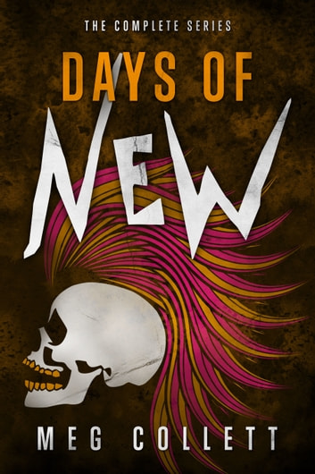 Days of New: The Complete Collection (Serials 1-5) ebook by Meg Collett