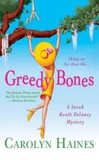 Greedy Bones ebook by Carolyn Haines