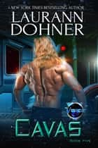 Cavas - The Vorge Crew, #5 ebook by Laurann Dohner
