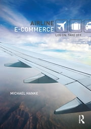 Airline e-Commerce - Log on. Take off. ebook by Michael Hanke