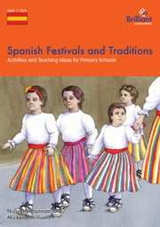 Spanish Festivals and Traditions ebook by Nicolette Hannam