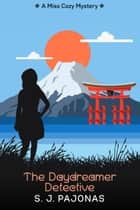 The Daydreamer Detective ebook by S. J. Pajonas