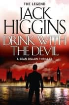 Drink with the Devil (Sean Dillon Series, Book 5) ebook by Jack Higgins