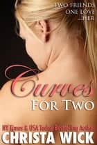 Curves for Two ebook by Christa Wick