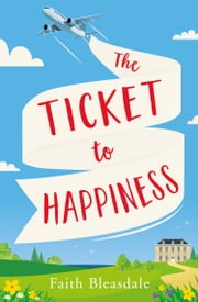The Ticket to Happiness ebook by Faith Bleasdale