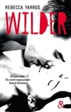 Wilder - Le New Adult façon sport extrême ! ebook by Rebecca Yarros