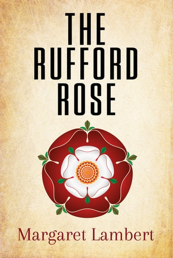 The Rufford Rose ebook by Margaret Lambert