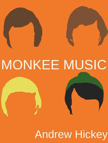 Monkee Music: Second Edition - Guides to Music ebook by Andrew Hickey