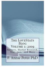 The LoveStats Blog Volume 1: 2009 ebook by F. Annie Pettit PhD