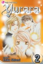 Yurara, Vol. 2 ebook by Chika Shiomi, Chika Shiomi