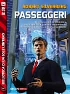 Passeggeri ebook by Robert Silverberg