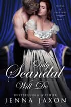 Only Scandal Will Do ebook by